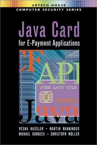 Java Card for E-Payment Applications, Hassler, Vesna; Martin Manninger; Mikhail Gordeev; Christoph Muller