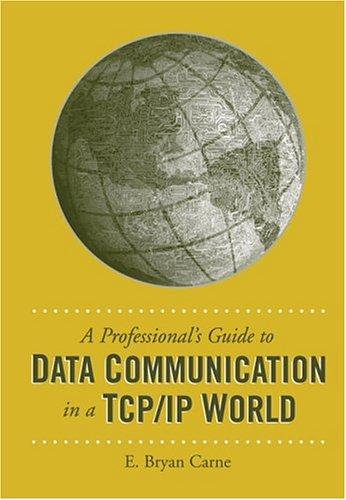 A Professional's Guide To Data Communication In a TCP/IP World E. Bryan Carne