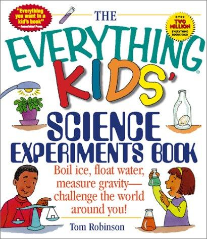 Download The Everything Kids' Science Experiments Book