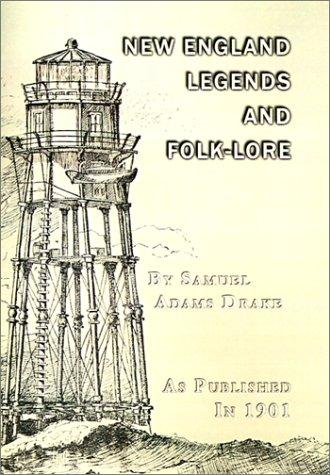 New England Legends and Folk-Lore