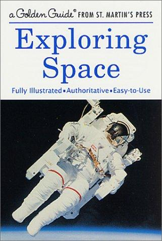 Exploring Space (A Golden Guide from St. Martin's Press)