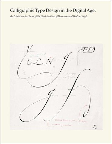 Image for Calligraphic Type Design in the Digital Age: An Exhibition in Honor of the Contributions of Hermann and Gudrun Zapf