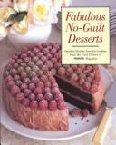 Image for Fabulous No-Guilt Desserts: From Sorbet to Chocolate Cake, Sin-Free Desserts for Every Occasion (Prevention Magazine's Quick & Healthy Low-Fat Cooking)
