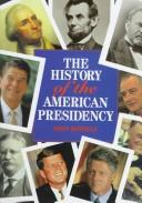 The History of the American Presidency