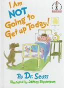 I AM NOT GOING TO GET UP TODAY (Beginner Books)