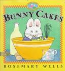 Bunny Cakes (Wells, Rosemary. Max and Ruby Book.)