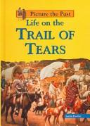 Download Life on the Trail of Tears (Picture the Past)