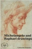 Michelangelo and Raphael Drawings, Whistler, Catherine