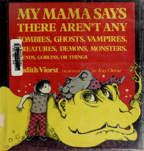 Download My mama says there aren't any zombies, ghosts, vampires, creatures, demons, monsters, fiends, goblins, or things.
