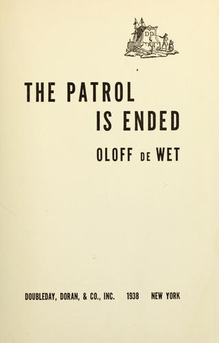 The patrol is ended by Oloff De Wet