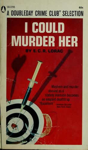 I could murder her by E. C. R. Lorac