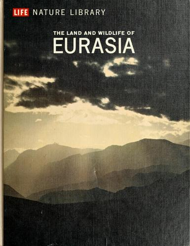 The land and wildlife of Eurasia