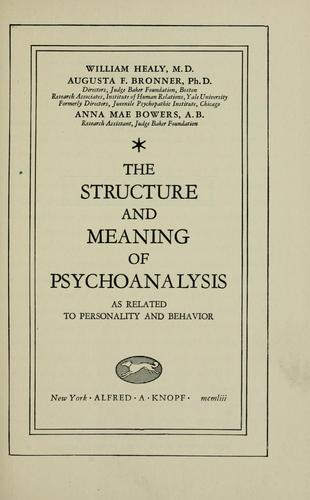 Download The structure and meaning of psychoanalysis as related to personality and behavior.