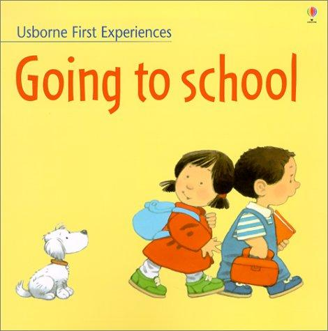 Download Going to School (Usborne First Experiences)