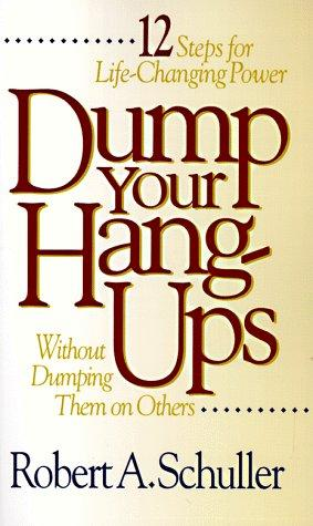 Download Dump Your Hang-Ups… Without Dumping Them on Others