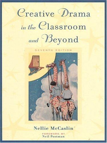 Download Creative Drama in the Classroom and Beyond (7th Edition)