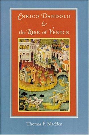 Download Enrico Dandolo & the rise of Venice