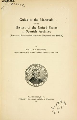 Guide to the materials for the history of the United States in Spanish archives
