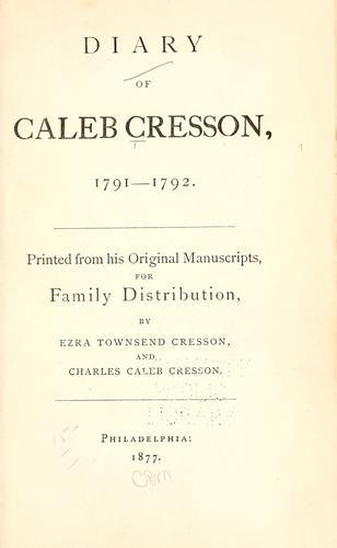 Download Diary of Caleb Cresson, 1791-1792.