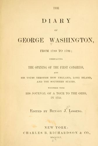 The diary of George Washington, from 1789 to 1791