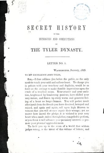 Download Secret history of the perfidies, intrigues and corruptions of the Tyler dynasty
