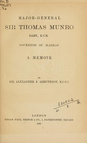 Major-General Sir Thomas Munro, Bart., K.C.B., Governor of Madras