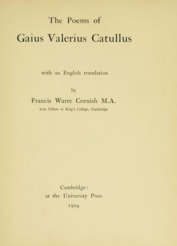 The poems of Caius Valerius Catullus, with an English translation by Francis Warre Cornish.