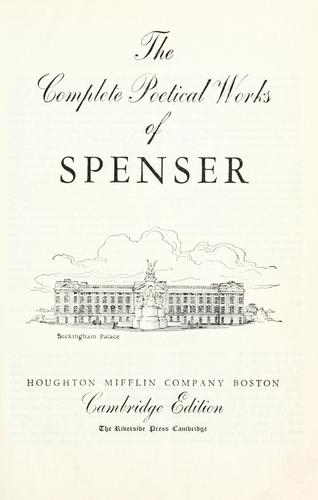 The complete poetical works of Edmund Spenser by Edmund Spenser