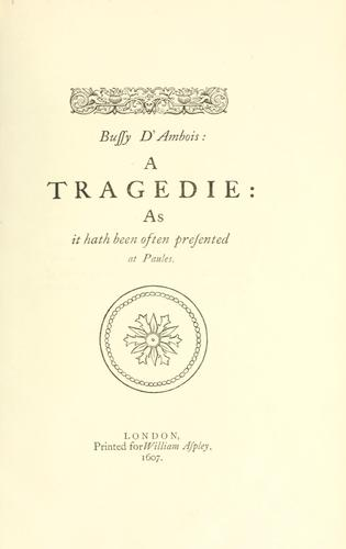 The comedies and tragedies of George Chapman. Chapman, George
