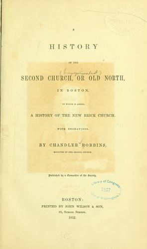 Download A history of the Second Church, or Old North, in Boston