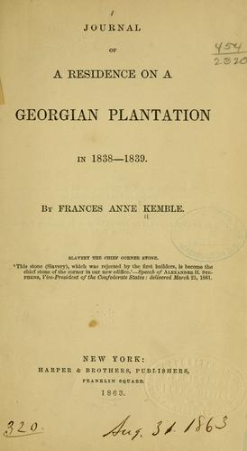 Journal of a residence on a Georgian plantation in 1838-1839 by Fanny Kemble