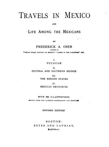 Travels in Mexico and life among the Mexicans.