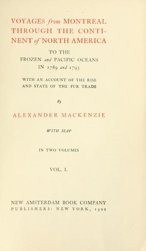 Download Voyages from Montreal through the continent of North America to the frozen and Pacific oceans in 1789 and 1793