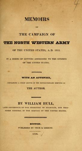 Memoirs of the campaign of the North Western Army of the United States, A.D. 1812