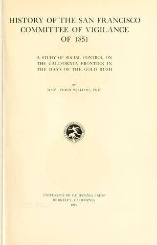 Download History of the San Francisco Committee of vigilance of 1851