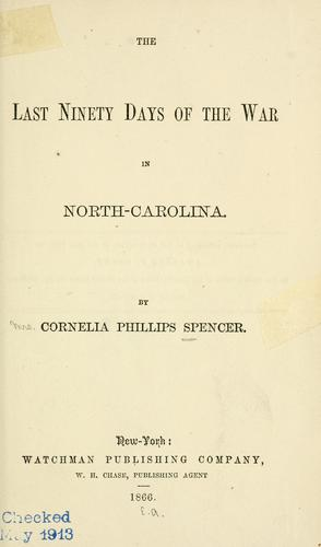 The last ninety days of the war in North Carolina