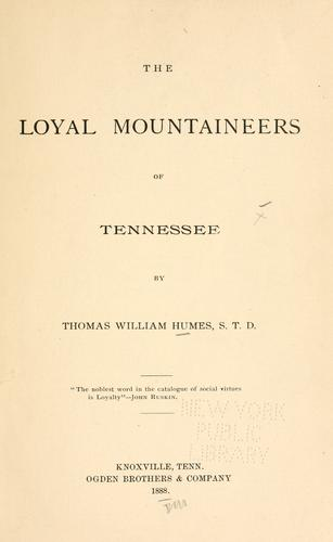 The loyal mountaineers of Tennessee by Thomas William Humes
