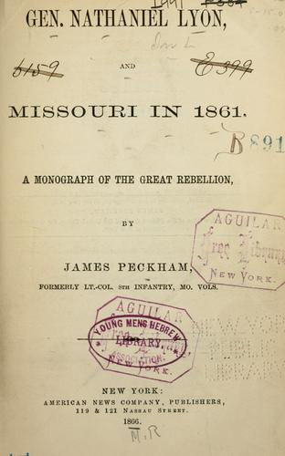 Gen. Nathaniel Lyon, and Missouri in 1861