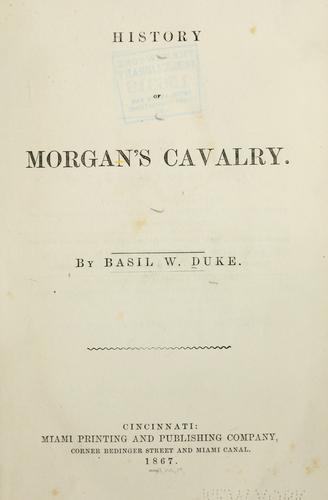 History of Morgan's cavalry.