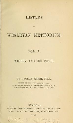 History of Wesleyan Methodism.