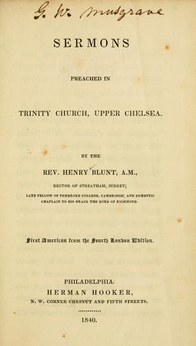 Sermons preached in Trinity Church, Upper Chelsea.