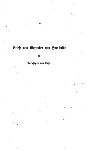 Briefe von Alexander von Humboldt an Varnhagen von Ense aus den Jahren 1827 bis 1858