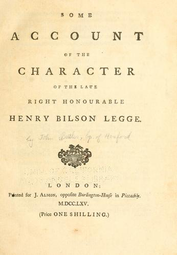 Some account of the character of the late Right Honourable Henry Bilson Legge.