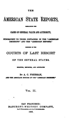 The American State Reports: Containing the Cases of General Value and Authority Subsequent to …
