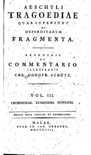 Aeschyli tragoediae quae supersunt ac deperditarum fragmenta
