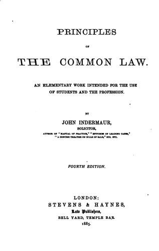 Principles of the Common Law: An Elementary Work Intended for the Use of Students and the Profession