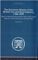 The Economic HIstory of the British Iron and Steel Industry, 1784-1879