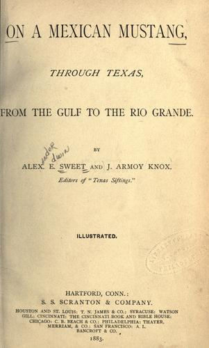 Download On a Mexican mustang, through Texas, from the Gulf to the Rio Grande.