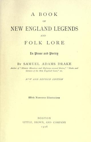 A book of New England legends and folk lore