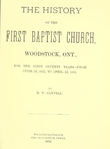 Download The history of the First Baptist Church, Woodstock, Ont.